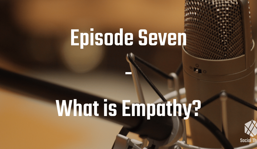 Episode 7: What is Empathy?