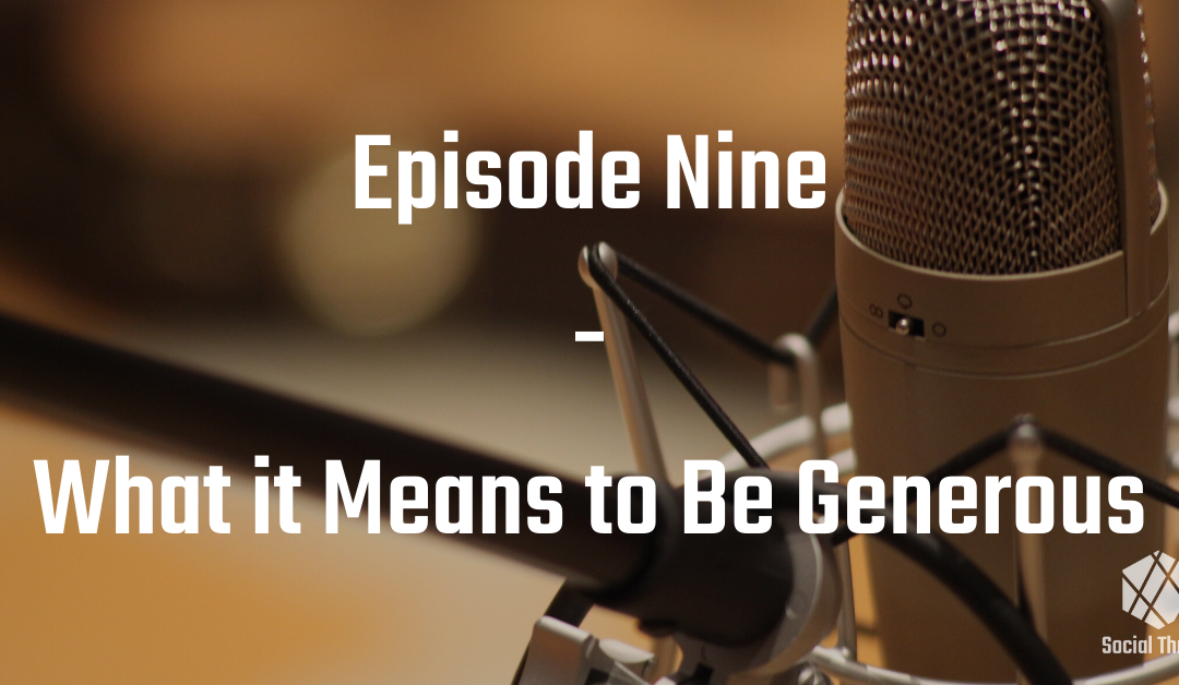 Episode 9: What it Means to be Generous