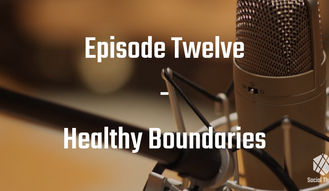 Episode 12: Healthy Boundaries